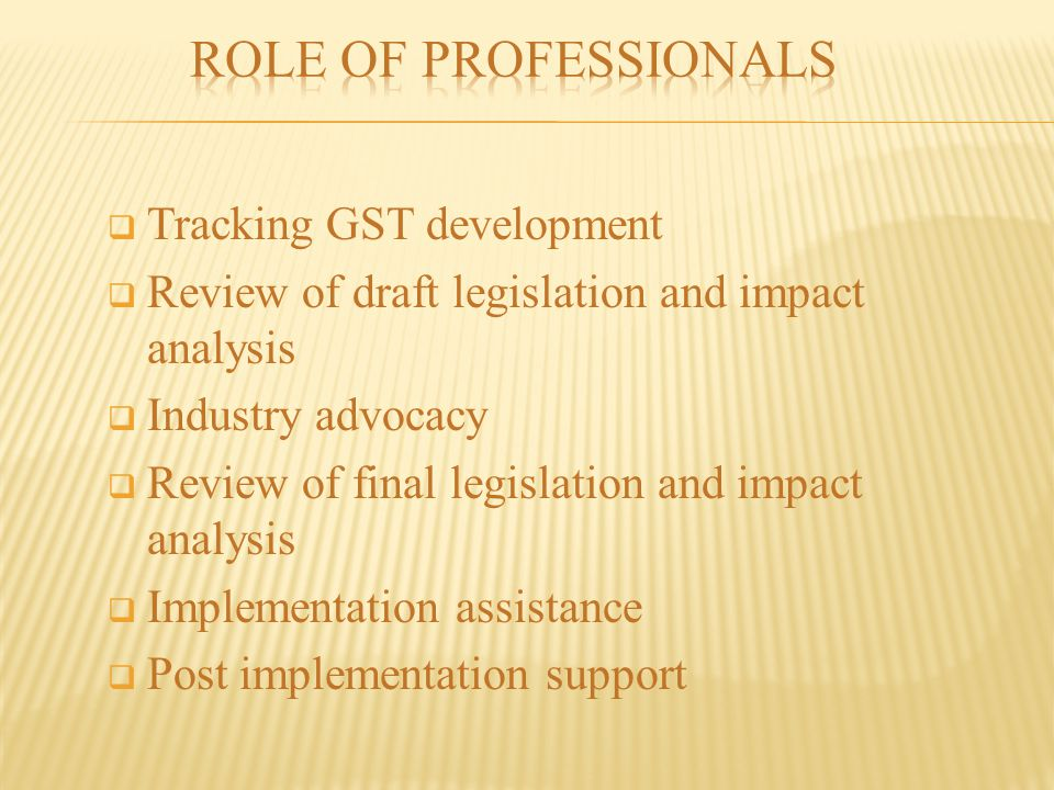ROLE OF PROFESSIONALS Tracking GST development