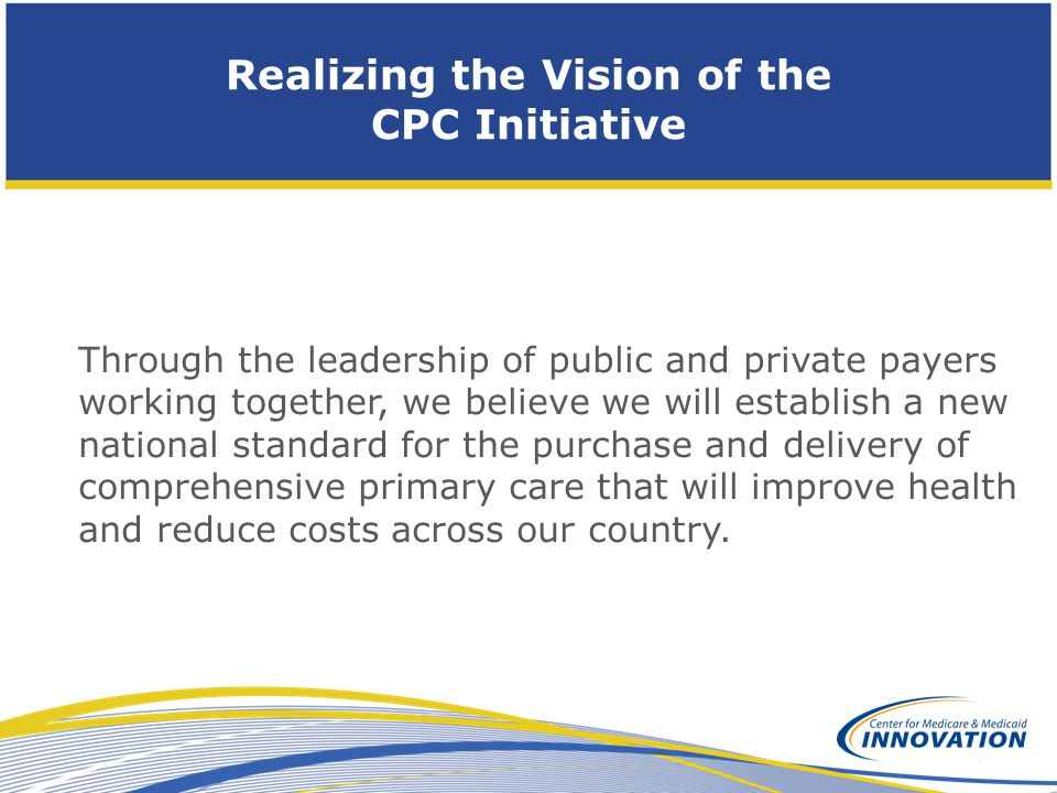 Realizing the Vision of the CPC Initiative