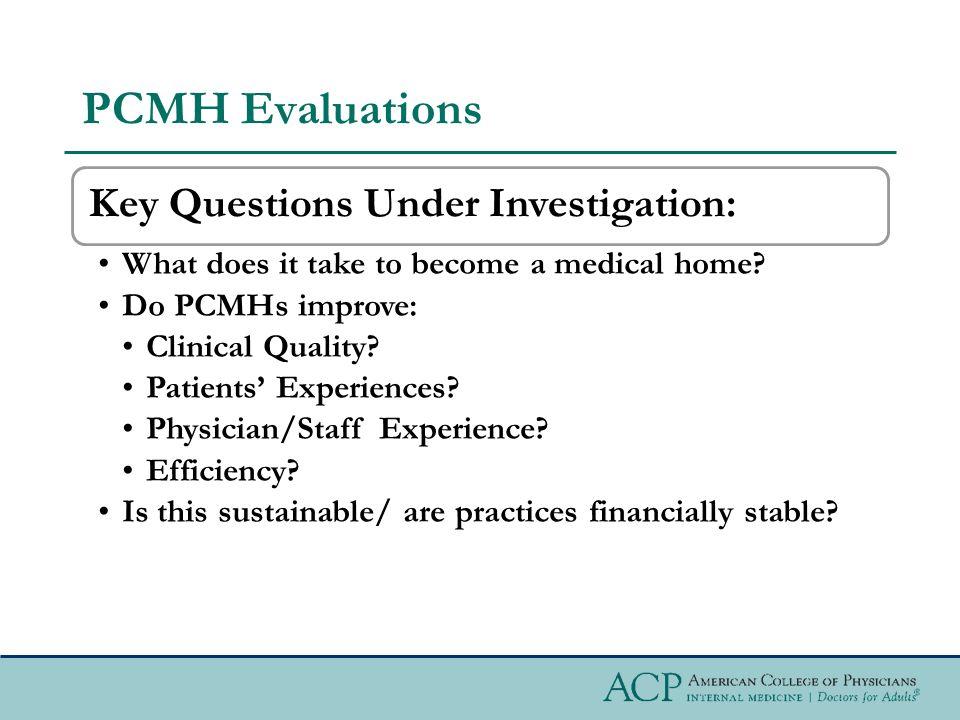 PCMH Evaluations Key Questions Under Investigation: