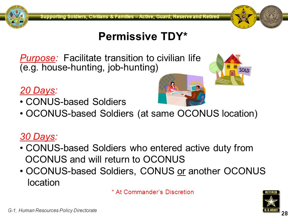 Permissive TDY* Purpose: Facilitate transition to civilian life (e.g. house-hunting, job-hunting)