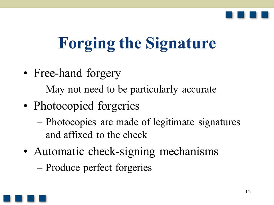 Forging the Signature Free-hand forgery Photocopied forgeries