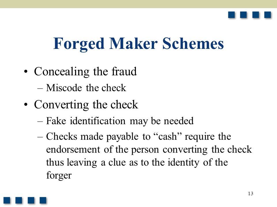 Forged Maker Schemes Concealing the fraud Converting the check