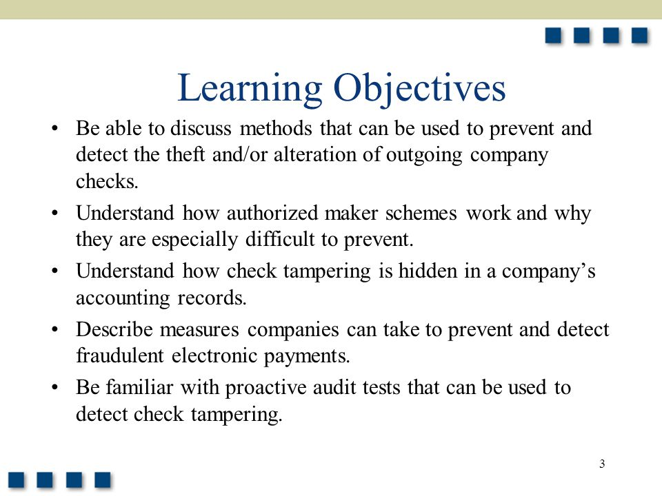 Learning Objectives Be able to discuss methods that can be used to prevent and detect the theft and/or alteration of outgoing company checks.