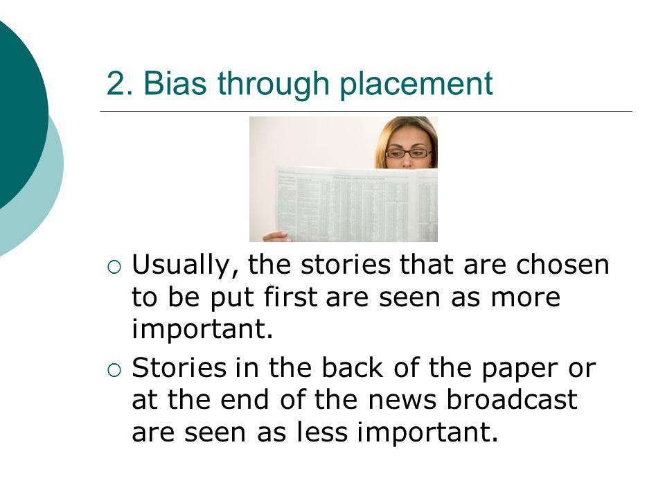 2. Bias through placement