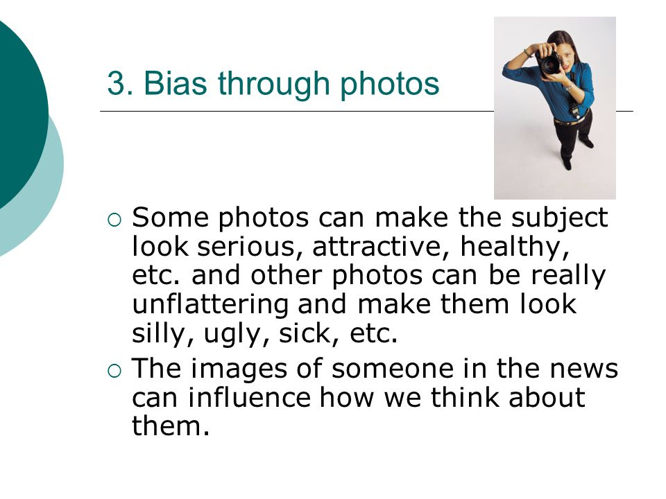3. Bias through photos