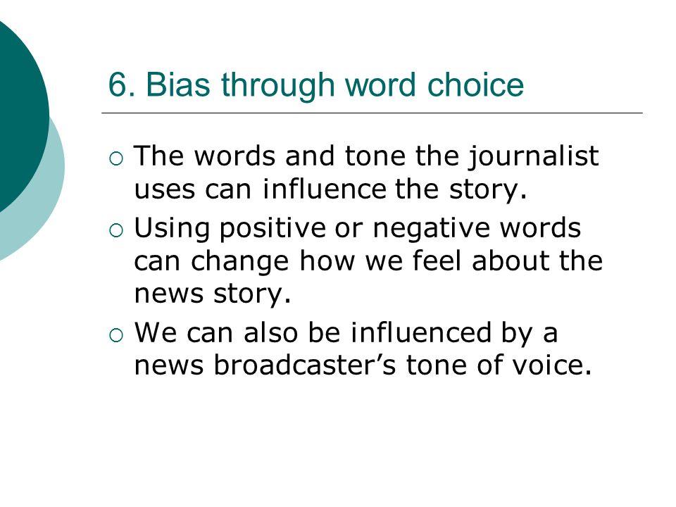 6. Bias through word choice