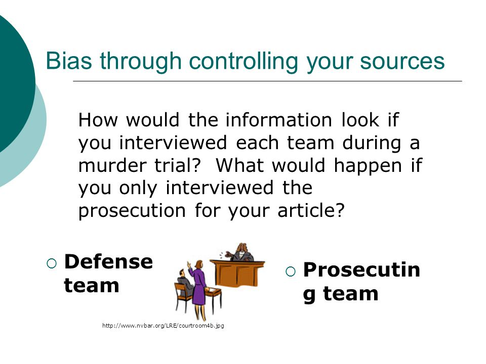 Bias through controlling your sources