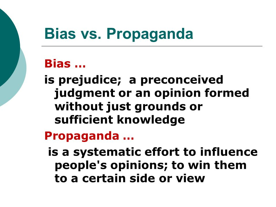Bias vs. Propaganda