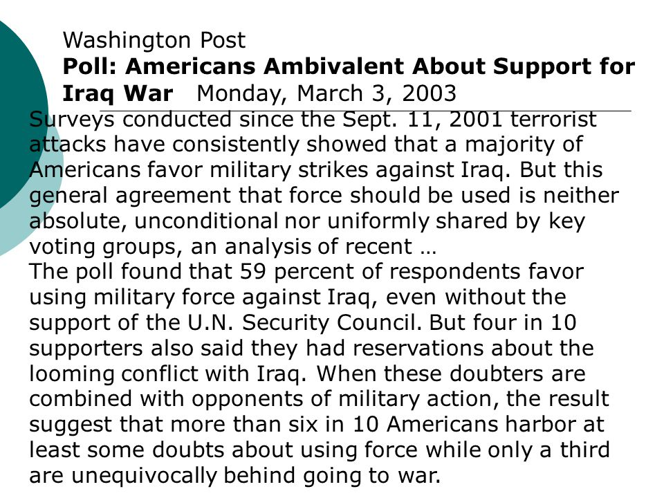 Washington Post Poll: Americans Ambivalent About Support for Iraq War Monday, March 3, 2003.