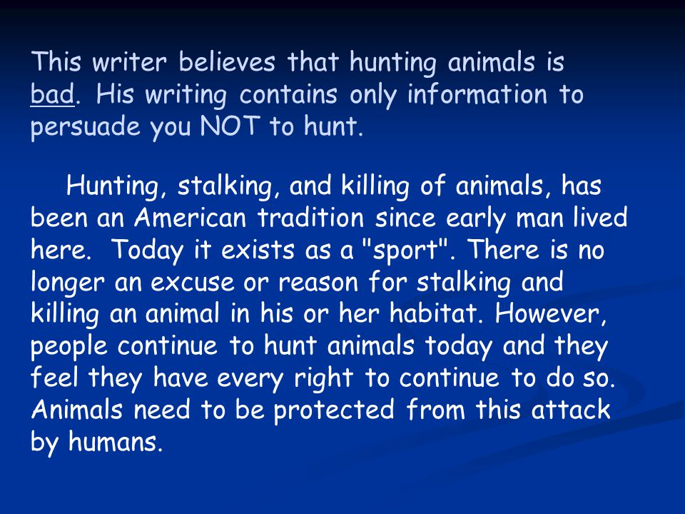 This writer believes that hunting animals is bad