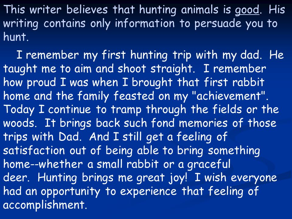 This writer believes that hunting animals is good