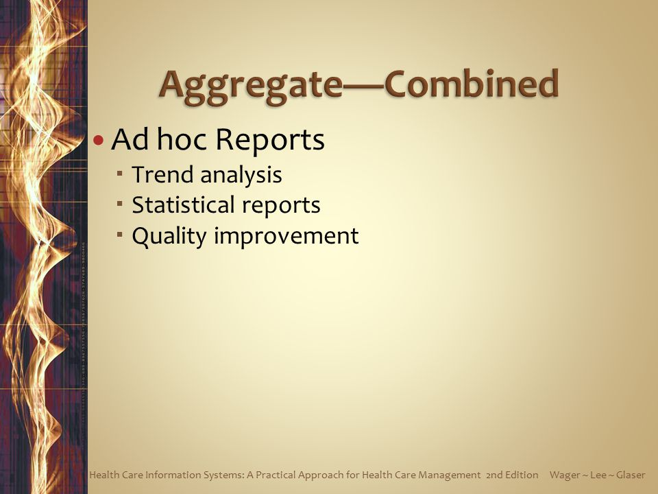 Aggregate—Combined Ad hoc Reports Trend analysis Statistical reports