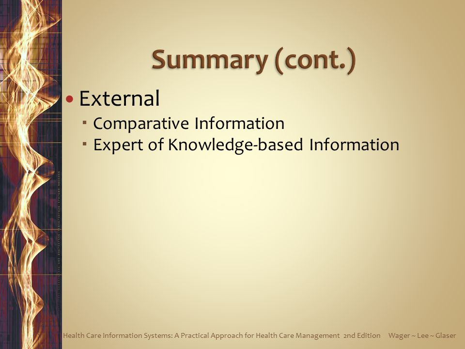 Summary (cont.) External Comparative Information