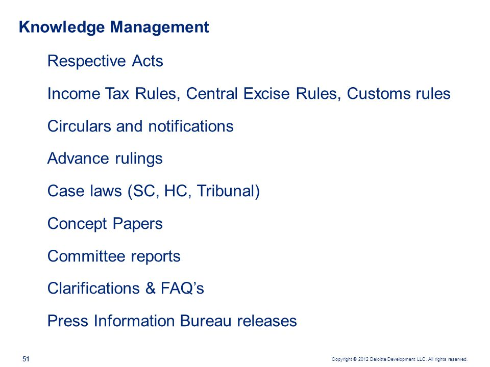 Knowledge Management Respective Acts. Income Tax Rules, Central Excise Rules, Customs rules. Circulars and notifications.