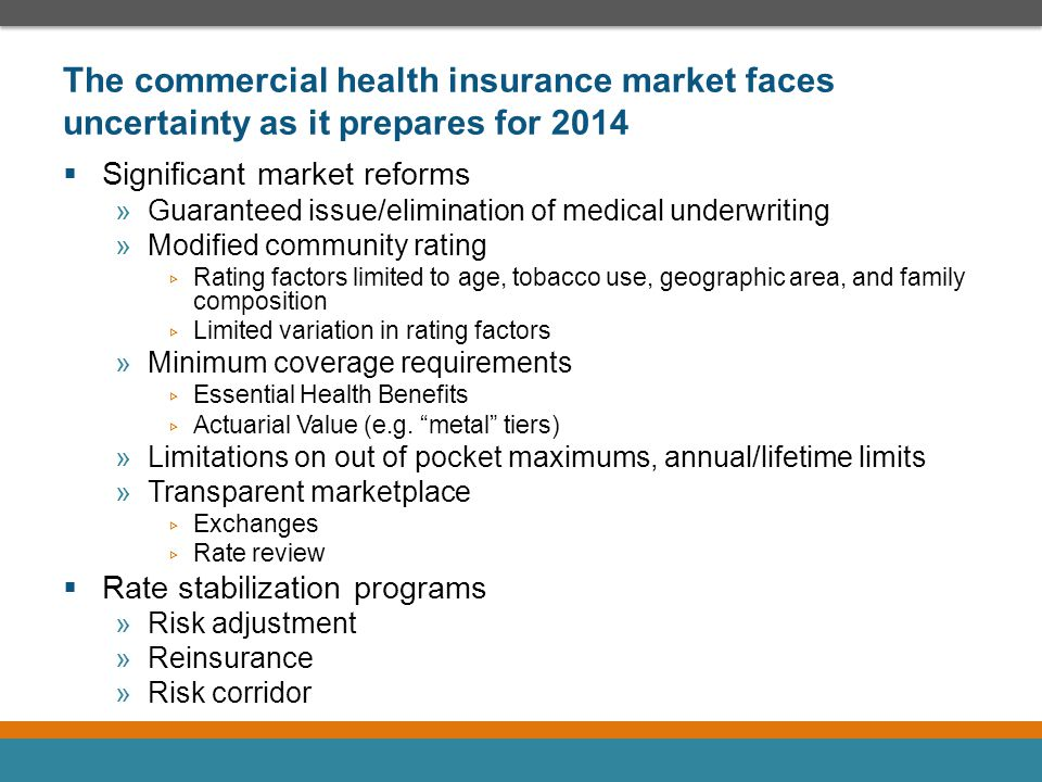 The commercial health insurance market faces uncertainty as it prepares for 2014