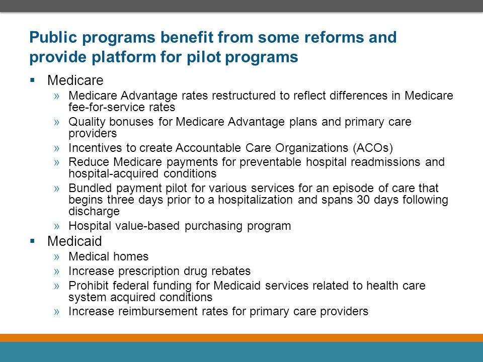 Public programs benefit from some reforms and provide platform for pilot programs