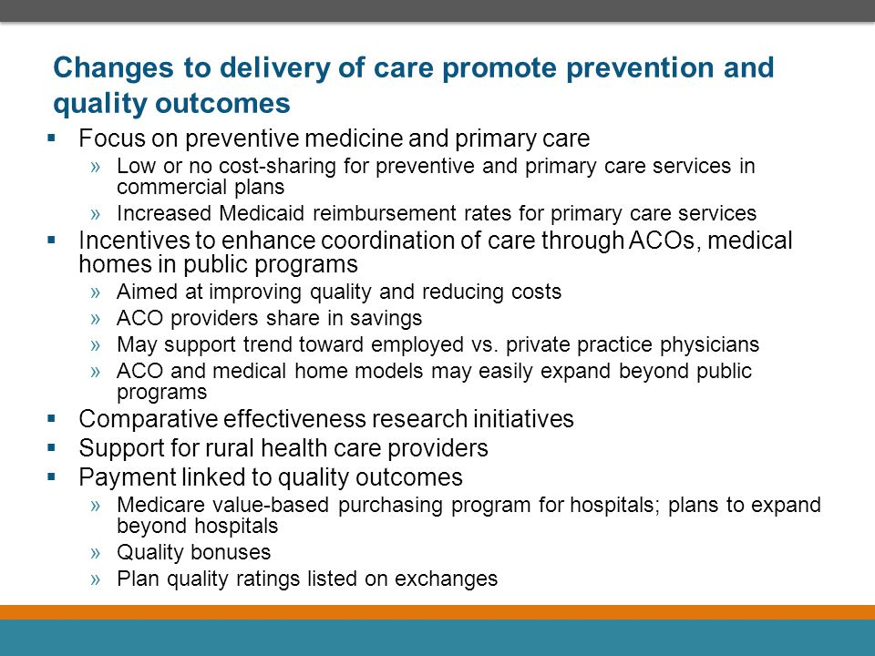 Changes to delivery of care promote prevention and quality outcomes