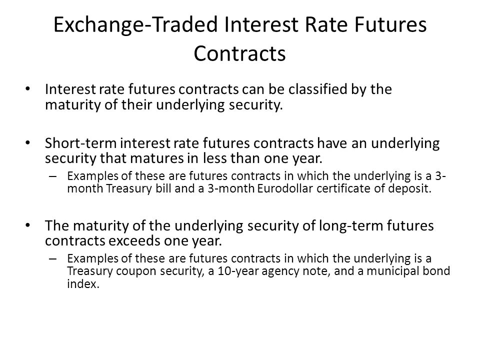 Exchange-Traded Interest Rate Futures Contracts