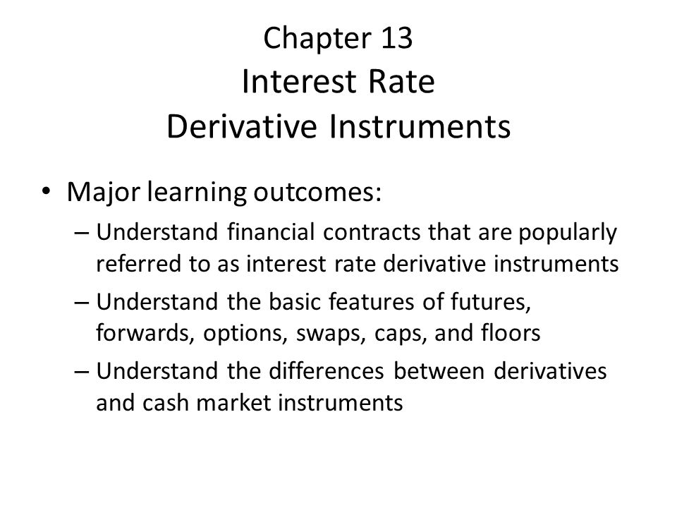 Chapter 13 Interest Rate Derivative Instruments