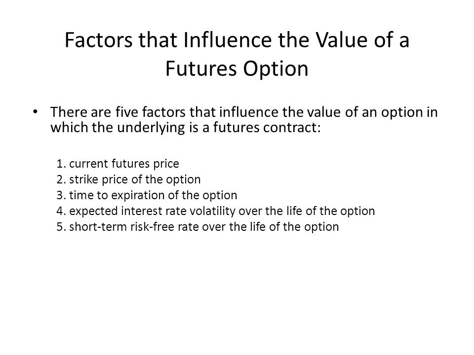 Factors that Influence the Value of a Futures Option