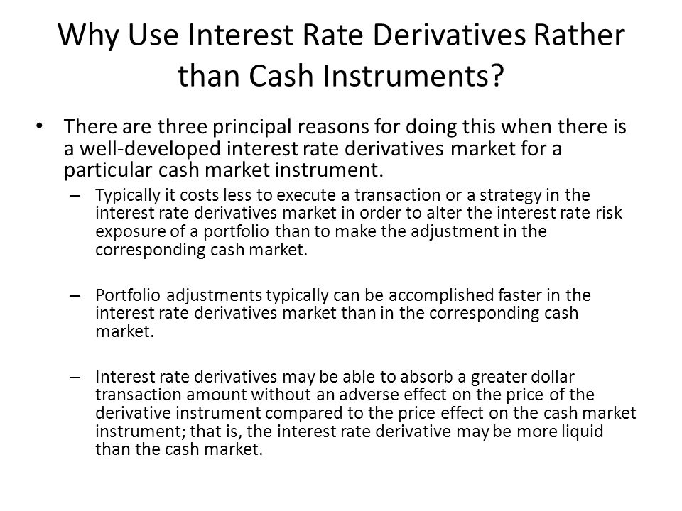 Why Use Interest Rate Derivatives Rather than Cash Instruments
