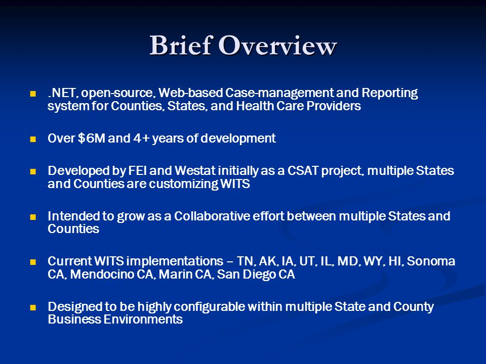 Brief Overview .NET, open-source, Web-based Case-management and Reporting system for Counties, States, and Health Care Providers.