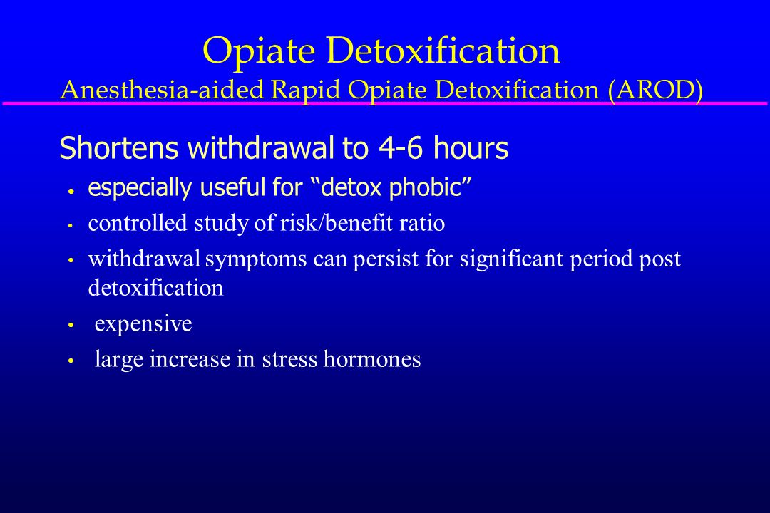 Opiate Detoxification: Pros & Cons of Various Techniques