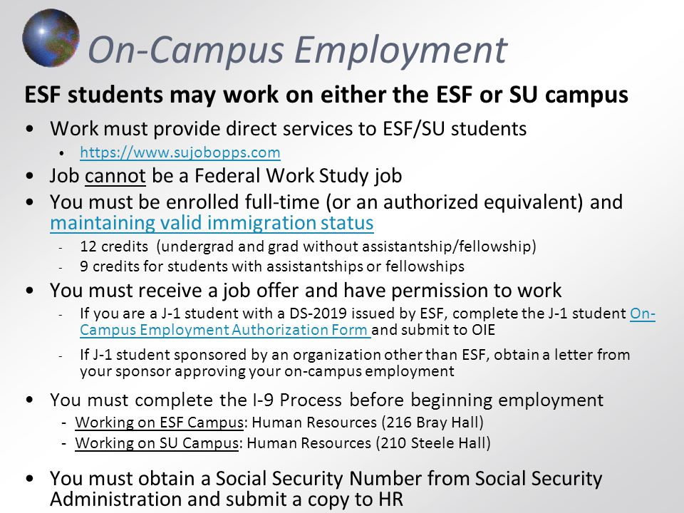 On-Campus Employment ESF students may work on either the ESF or SU campus. Work must provide direct services to ESF/SU students.