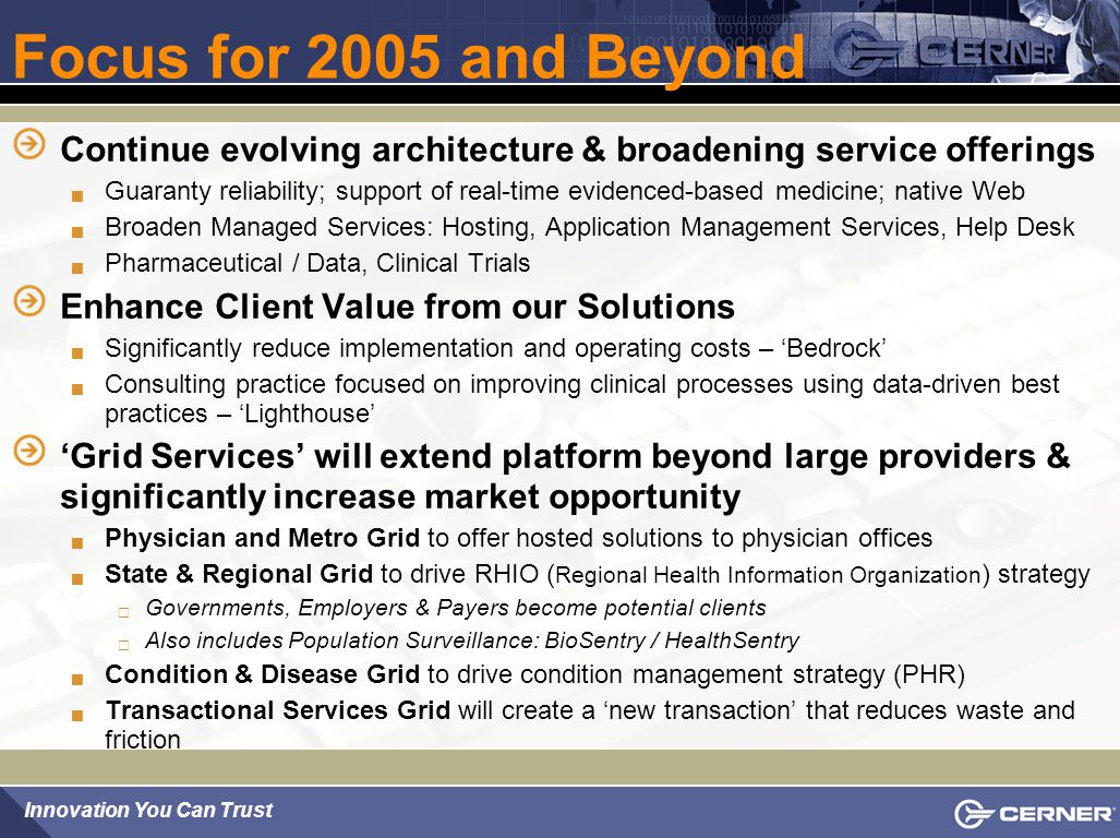 Focus for 2005 and Beyond Continue evolving architecture & broadening service offerings.