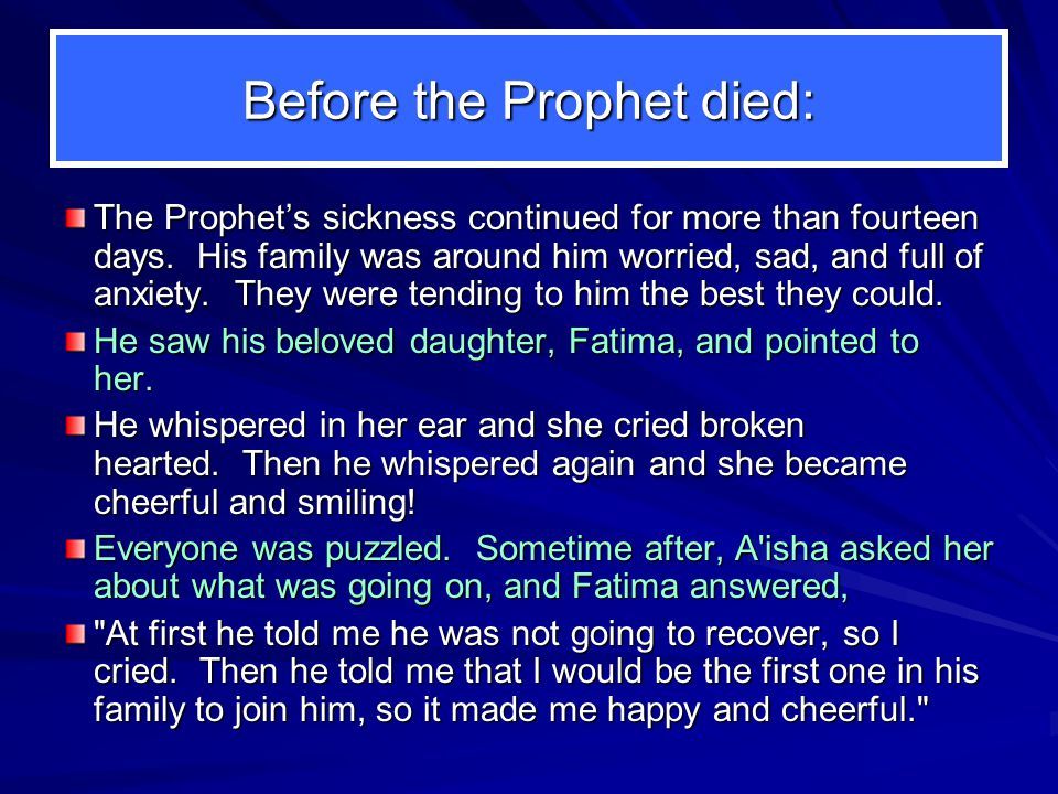 Before the Prophet died: