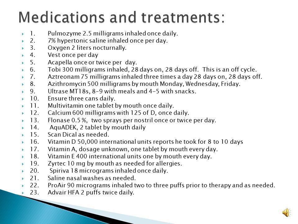 Medications and treatments: