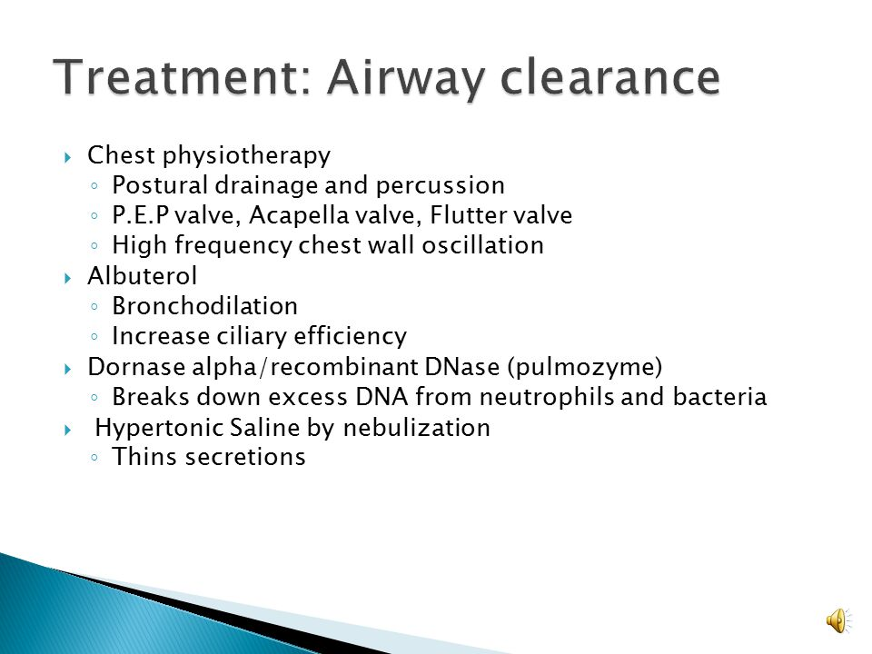 Treatment: Airway clearance