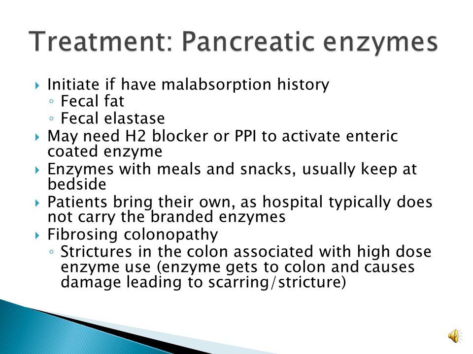 Treatment: Pancreatic enzymes