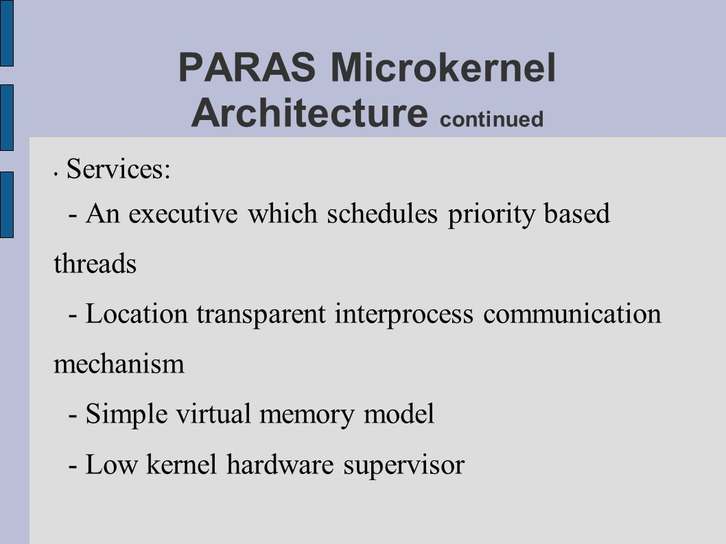 PARAS Microkernel Architecture continued