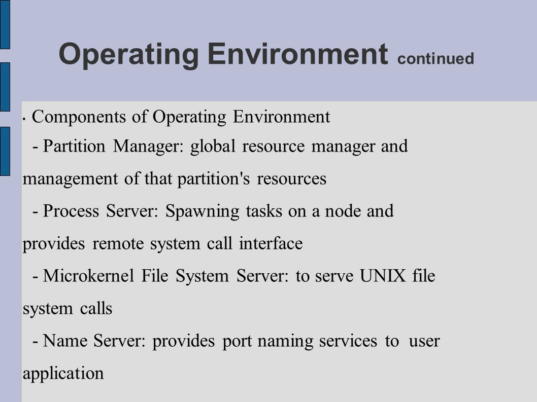 Operating Environment continued
