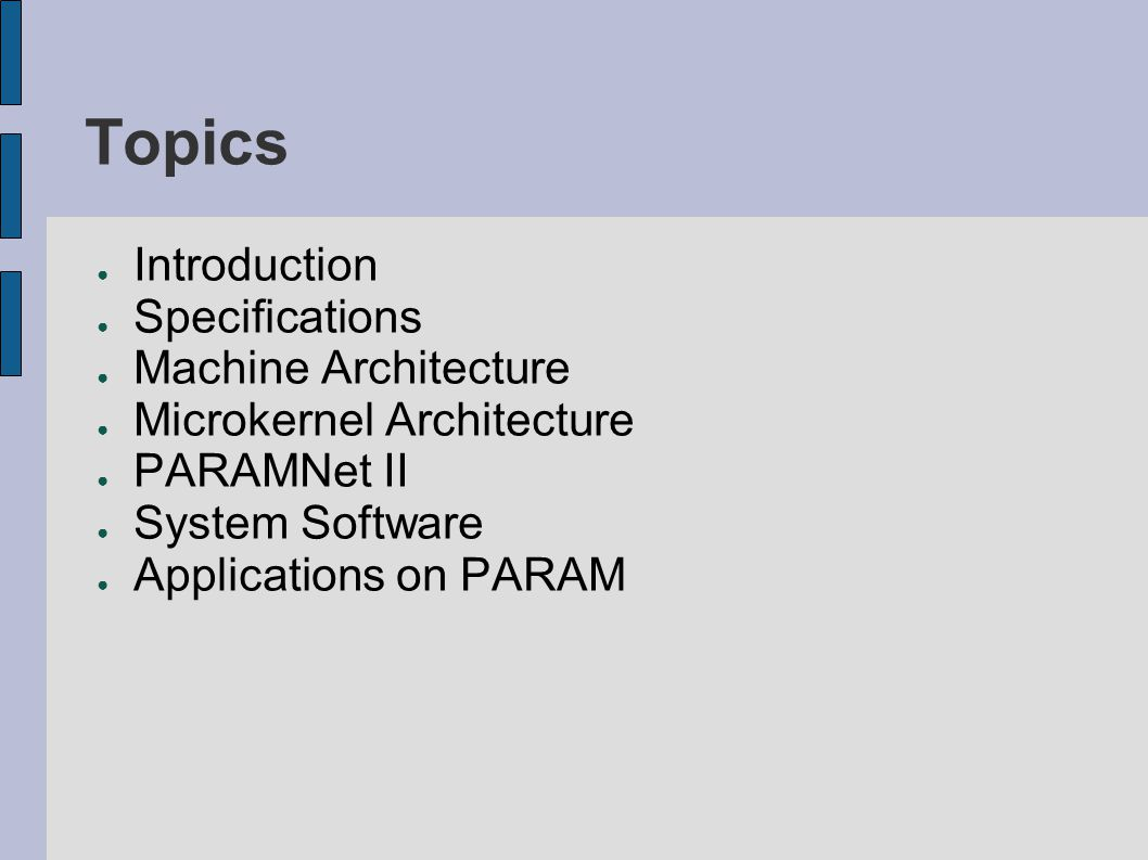 Topics Introduction Specifications Machine Architecture