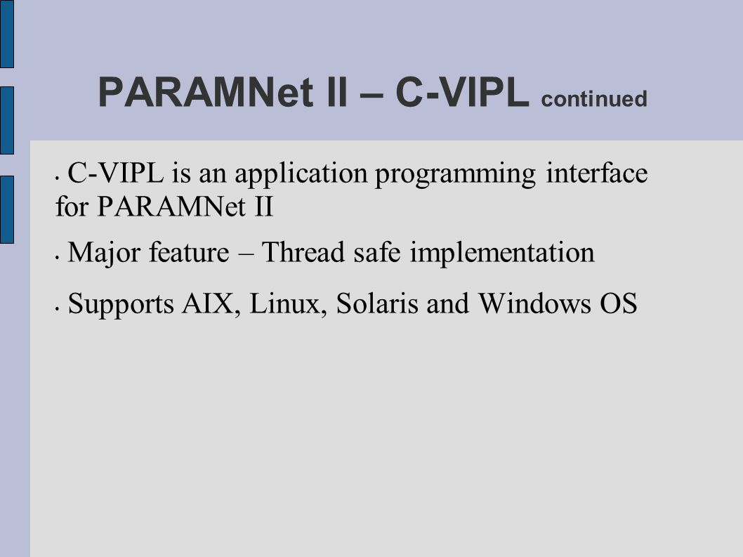 PARAMNet II – C-VIPL continued