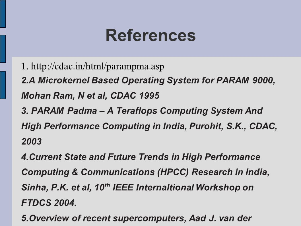 References 1. http://cdac.in/html/parampma.asp