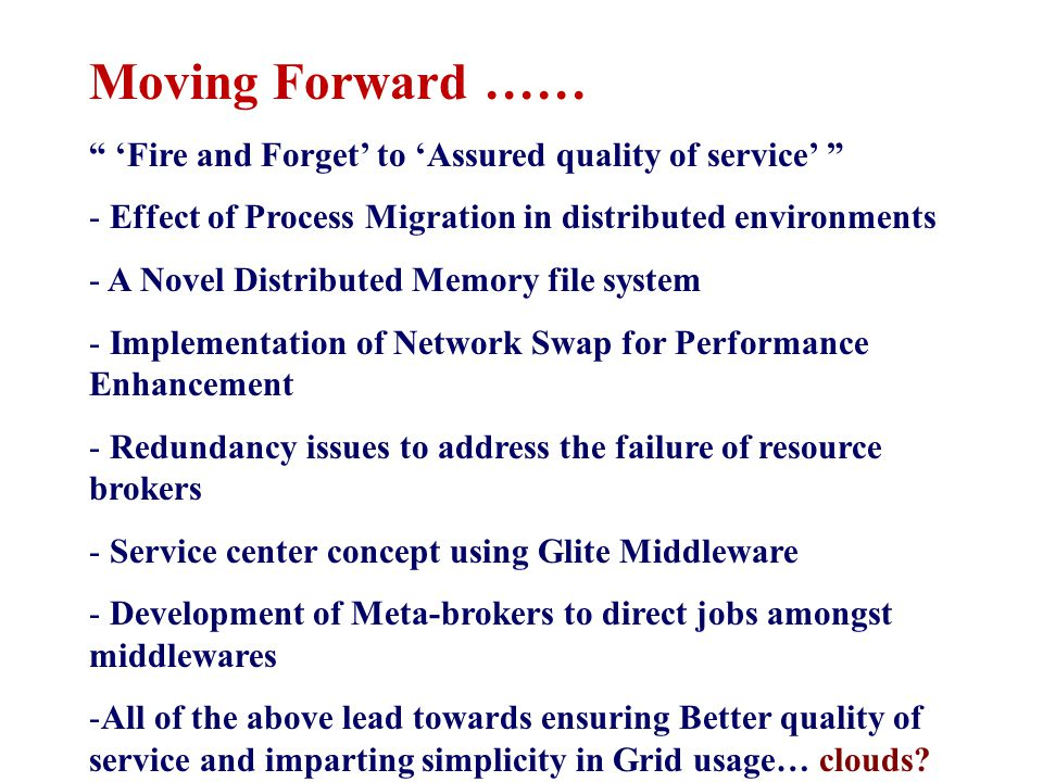 Moving Forward …… 'Fire and Forget' to 'Assured quality of service' Effect of Process Migration in distributed environments.