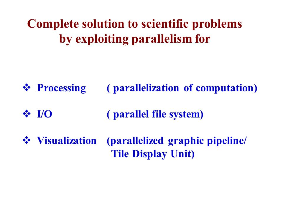 Complete solution to scientific problems by exploiting parallelism for