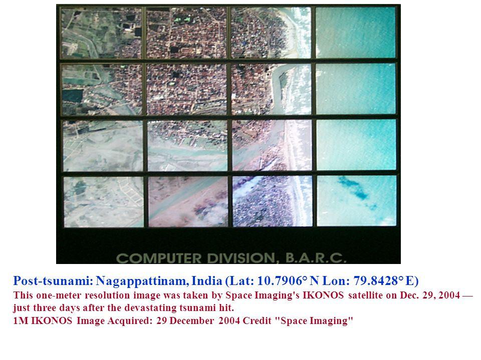 Post-tsunami: Nagappattinam, India (Lat: 10.7906° N Lon: 79.8428° E)