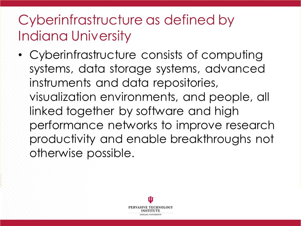 Cyberinfrastructure as defined by Indiana University