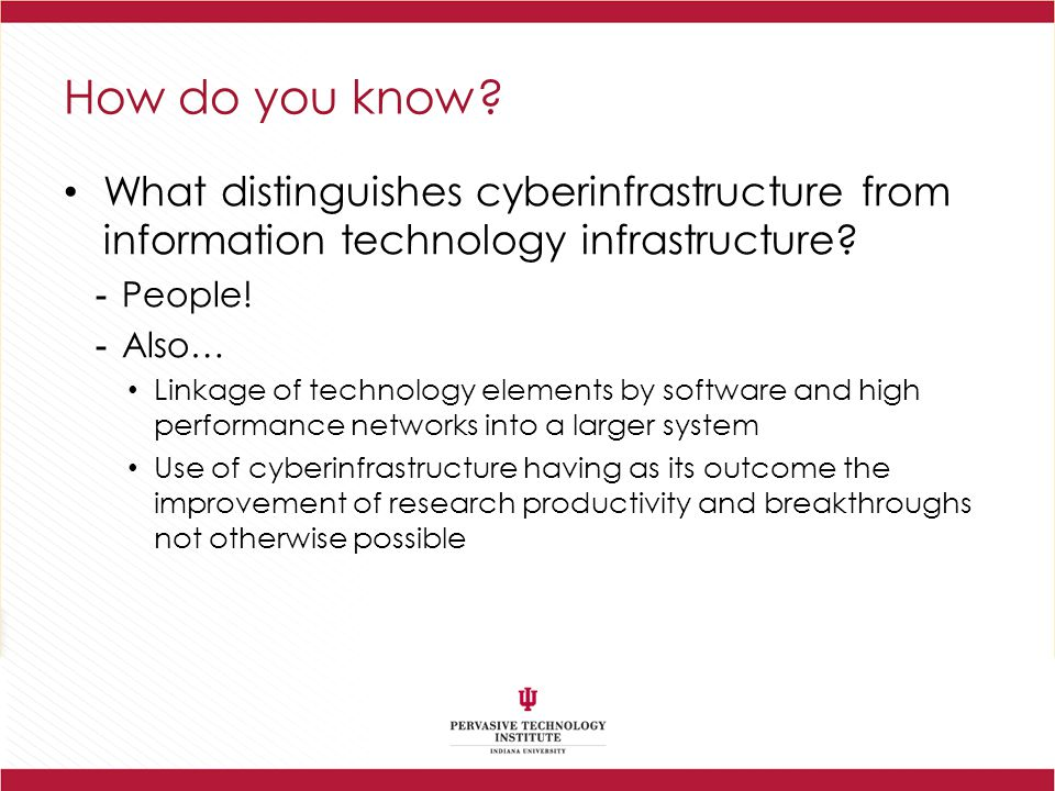 How do you know What distinguishes cyberinfrastructure from information technology infrastructure