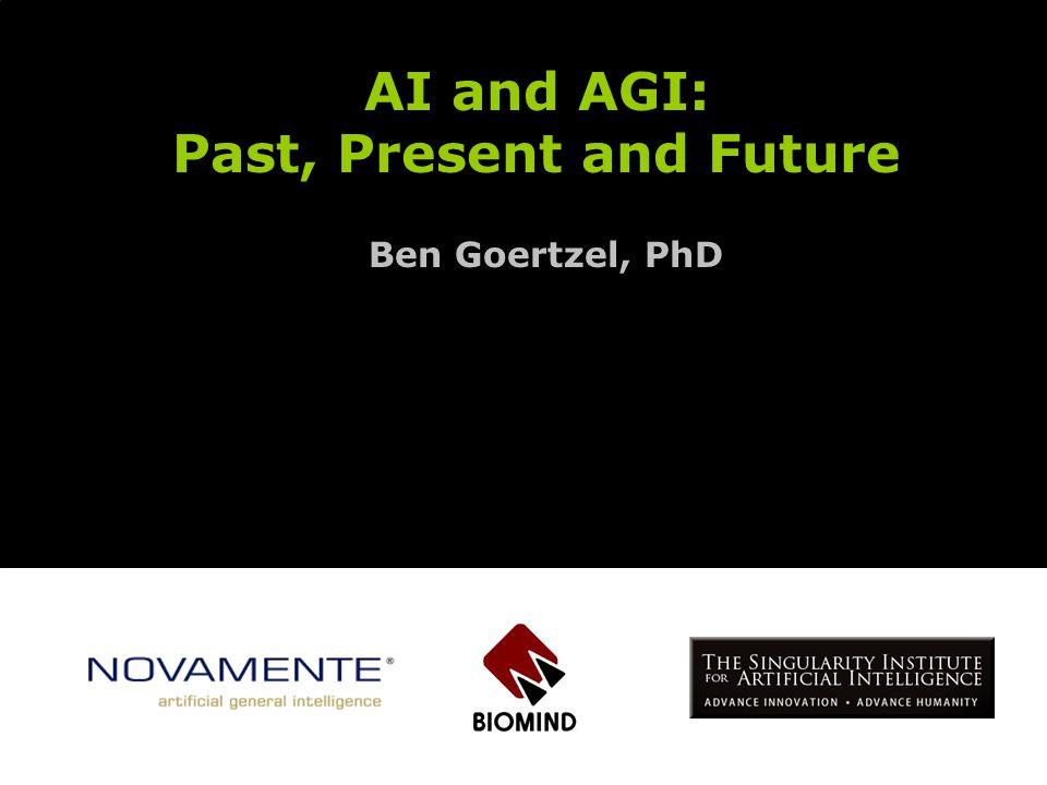AI and AGI: Past, Present and Future