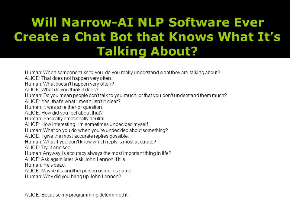Will Narrow-AI NLP Software Ever Create a Chat Bot that Knows What It's Talking About