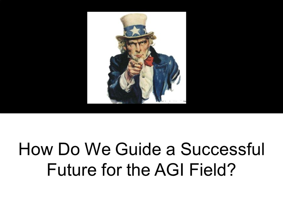 How Do We Guide a Successful Future for the AGI Field