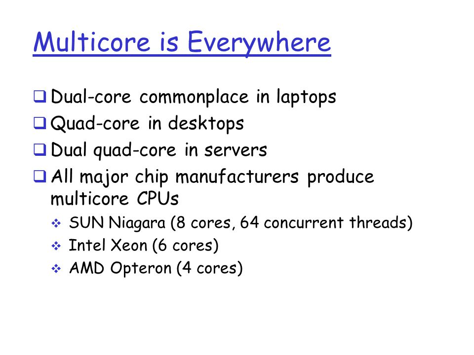 Multicore is Everywhere