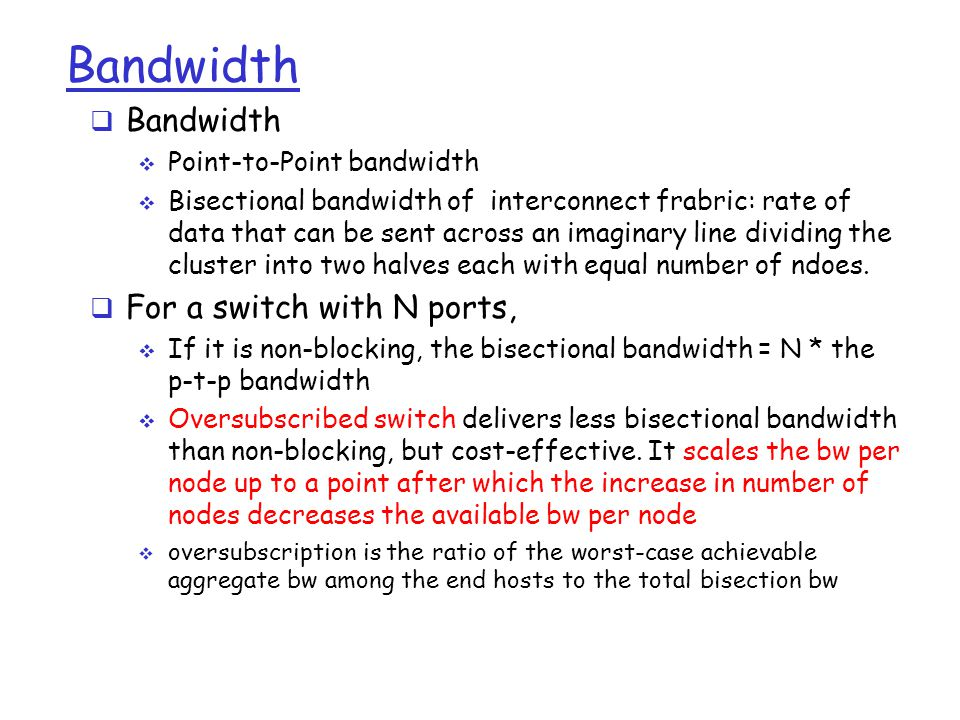 Bandwidth Bandwidth For a switch with N ports,