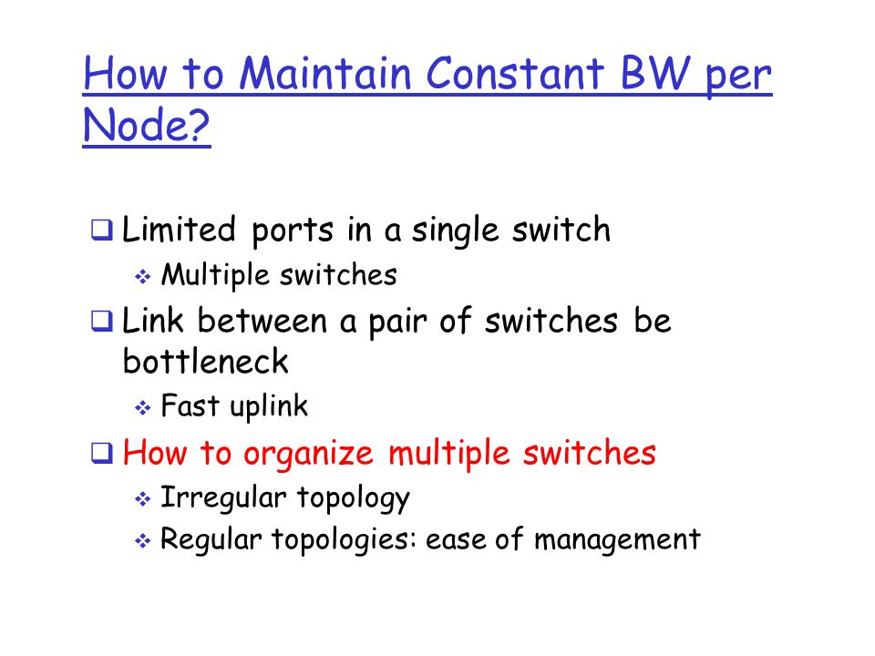 How to Maintain Constant BW per Node