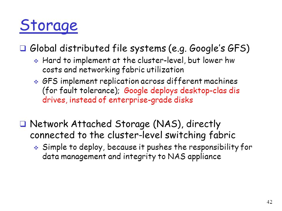 Storage Global distributed file systems (e.g. Google's GFS)